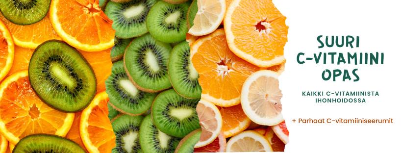 C-vitamiini ihonhoito opas käyttö paras c-vitamiiniseerumi luonnonkosmetiikka
